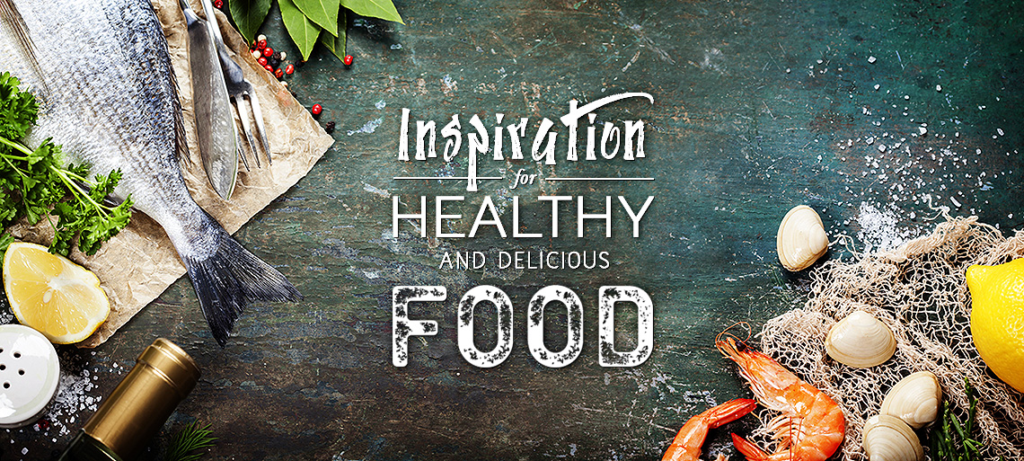 Inspiration for healthy & delicious food